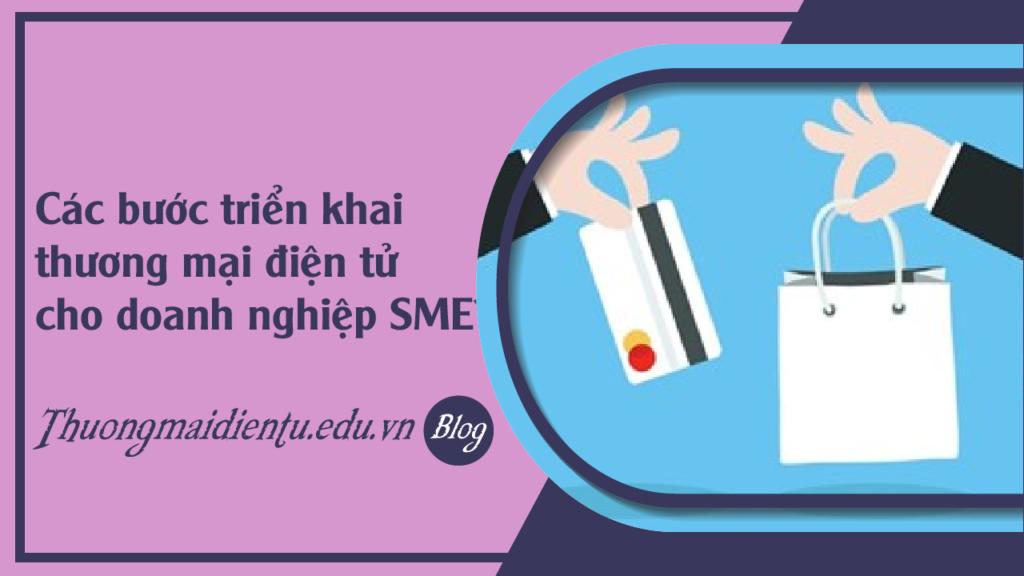 Các bước triển khai thương mại điện tử cho doanh nghiệp SME?