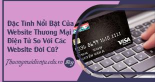 faq-dac-tinh-noi-bat-cua-web-thuong-mai-dien-tu-so-voi-cac-web-doi-cu